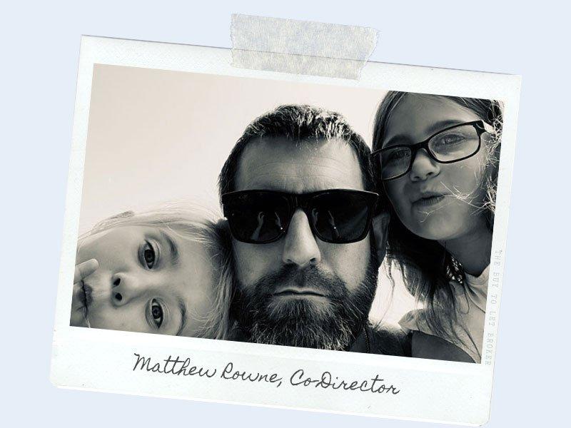 Matthew Rowne Co-Director